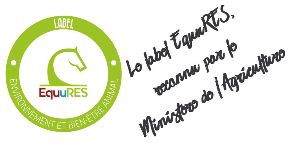 Le label EquuRES, reconnu par le Ministère de l'Agriculture !
